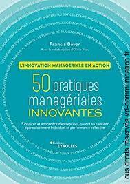 Livre « 50 pratiques managériales innovantes. L'innovation managériale en action »