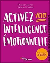 Activez votre intelligence émotionnelle de  Philippe Lebreton et Patricia du Sorbier
