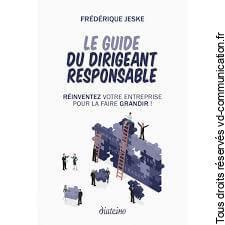 Le guide du dirigeant responsable, de Frédérique Jeske