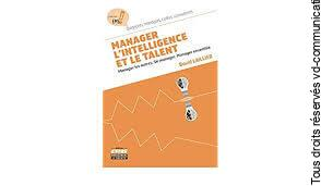 Livre Manager l'intelligence et le talent par David Laillier
