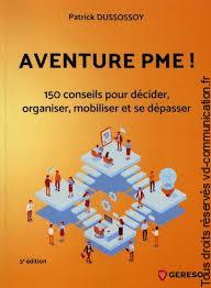 Livre l'aventure PME ou 150 conseils pour décider, organiser, mobiliser et se dépasser