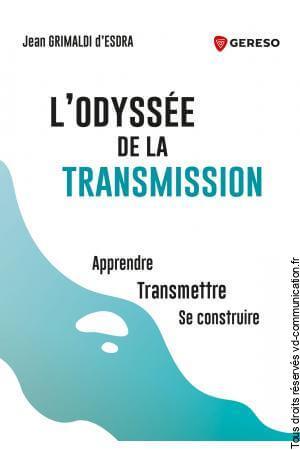 LIVRE L'ODYSSÉE DE LA TRANSMISSION
