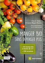 """""""Manger bio sans dépenser plus"""" de Claude Aubert et Christine Mayer-Mustin - en librairie le 9 septembre"""