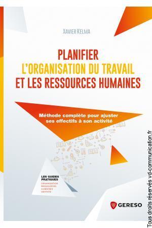 Livre PLANIFIER L'ORGANISATION DU TRAVAIL ET LES RESSOURCES HUMAINES