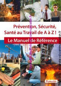 Livre Prevention Securite Et Sante Au Travail De A a Z Manuel De Reference Aux editions Prevention